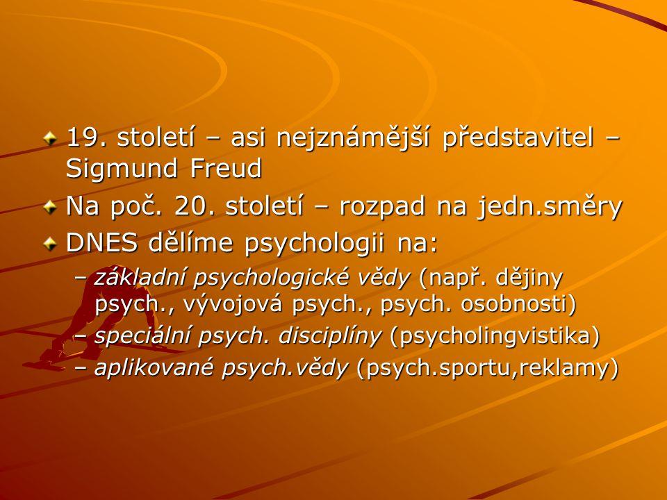 19. století – asi nejznámější představitel – Sigmund Freud