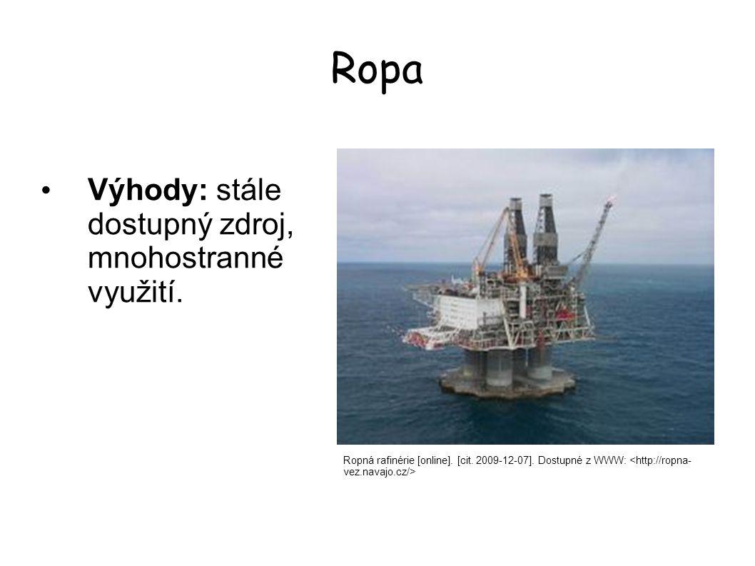 Ropa Výhody: stále dostupný zdroj, mnohostranné využití.
