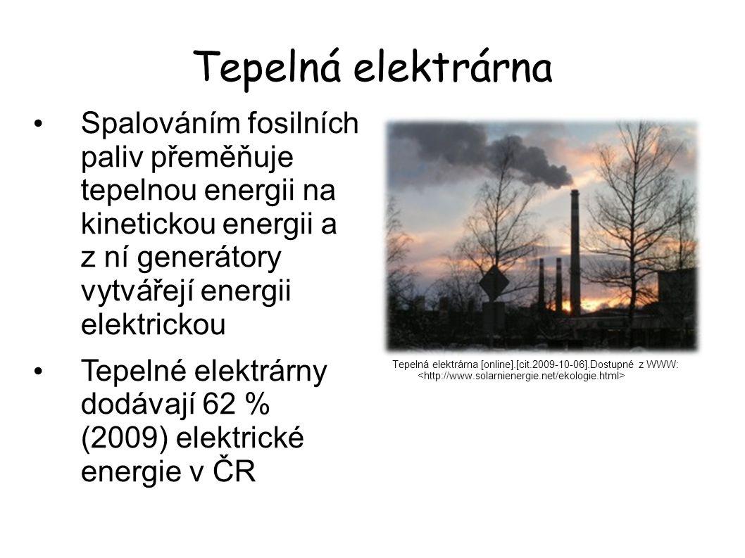 Tepelná elektrárna Spalováním fosilních paliv přeměňuje tepelnou energii na kinetickou energii a z ní generátory vytvářejí energii elektrickou.