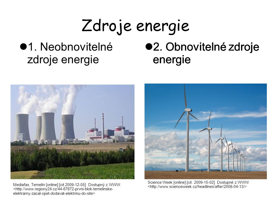 Zdroje energie 1. Neobnovitelné zdroje energie