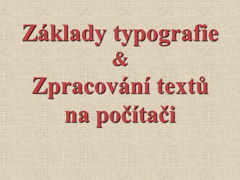 Základy typografie Zpracování textů na počítači