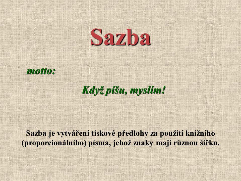 Sazba motto: Když píšu, myslím!
