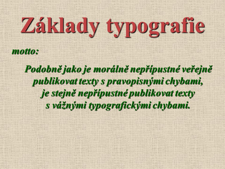 Základy typografie motto: