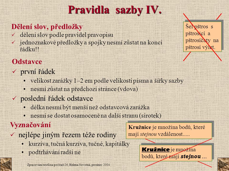 Pravidla sazby IV. Dělení slov, předložky Odstavce první řádek