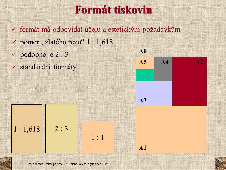 Formát tiskovin formát má odpovídat účelu a estetickým požadavkům