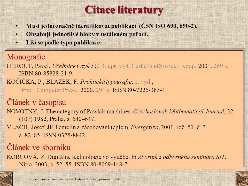 Citace literatury Monografie Článek v časopisu Článek ve sborníku