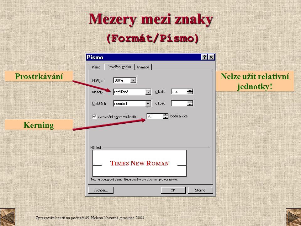 Mezery mezi znaky (Formát/Písmo)