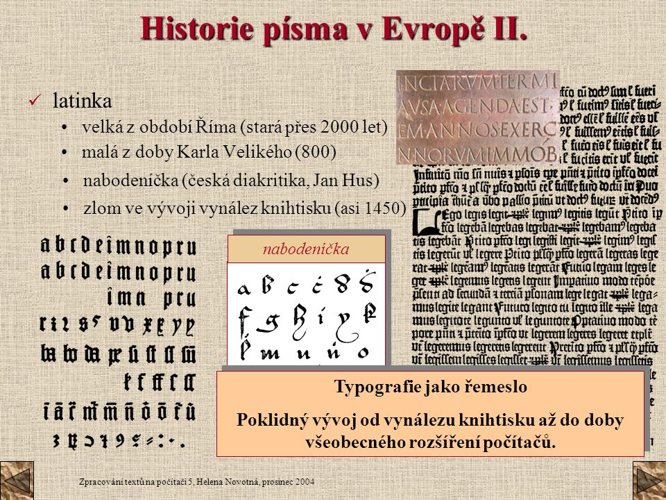 Historie písma v Evropě II.