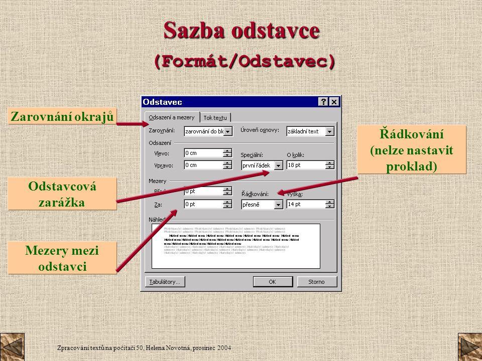 Sazba odstavce (Formát/Odstavec)