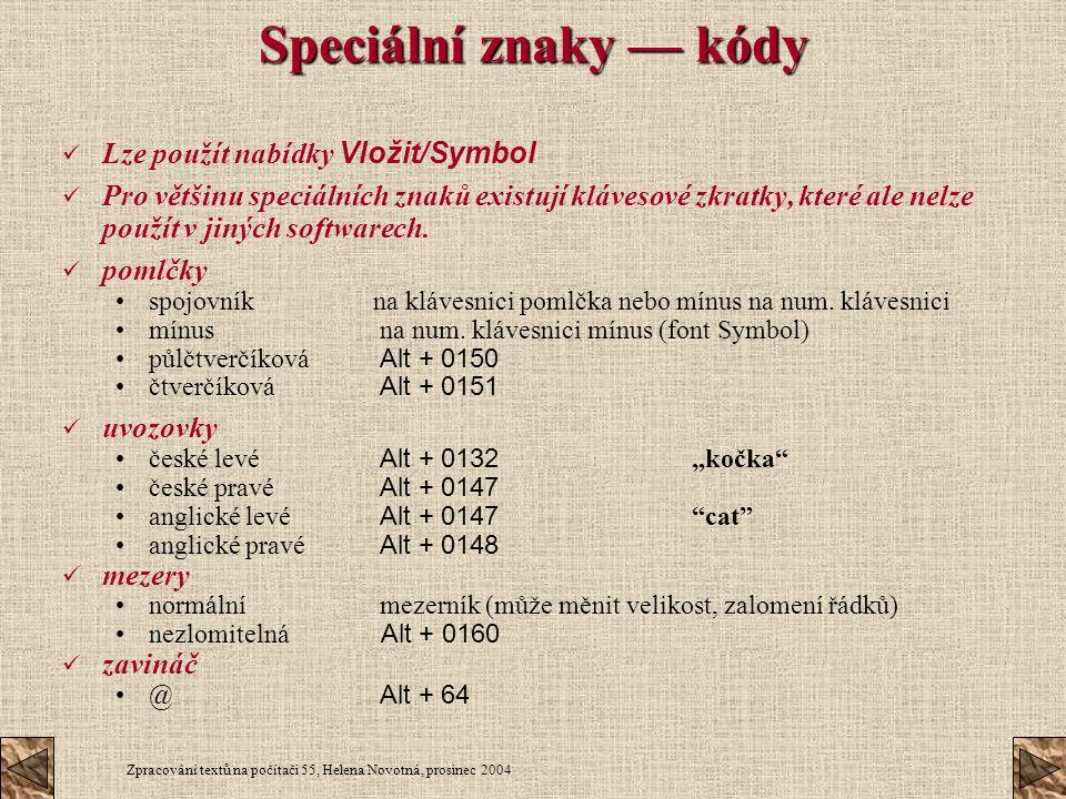 Speciální znaky — kódy Lze použít nabídky Vložit/Symbol