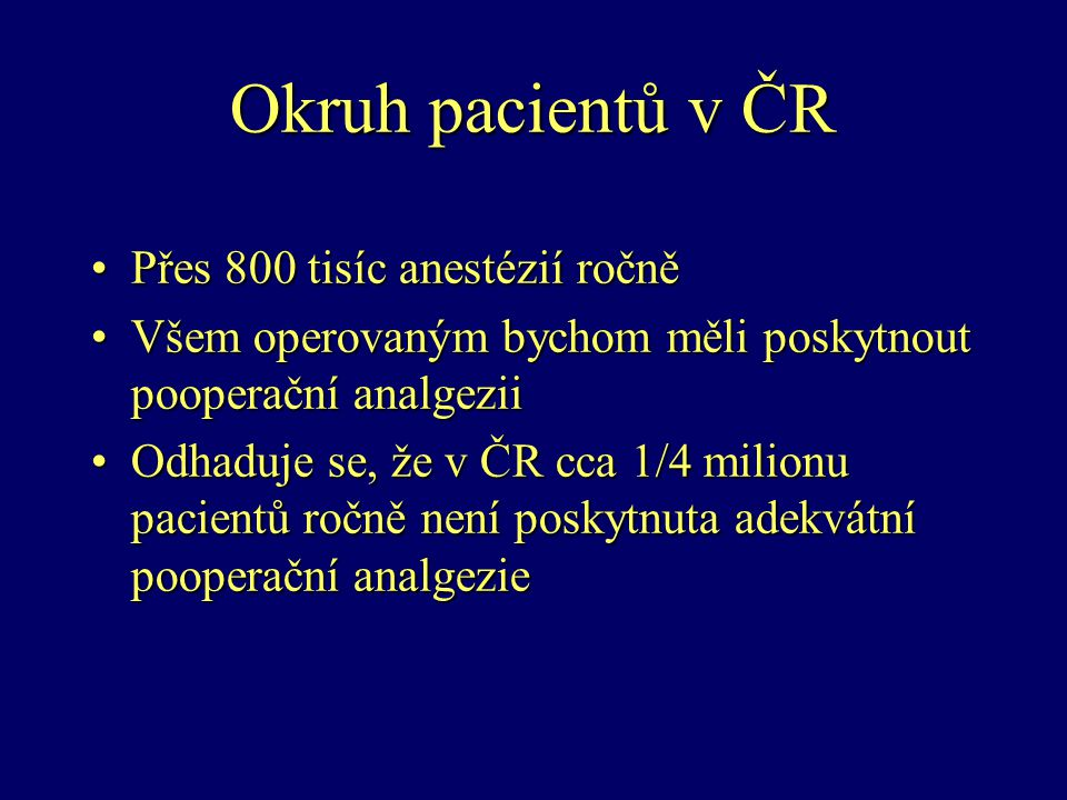 Okruh pacientů v ČR Přes 800 tisíc anestézií ročně