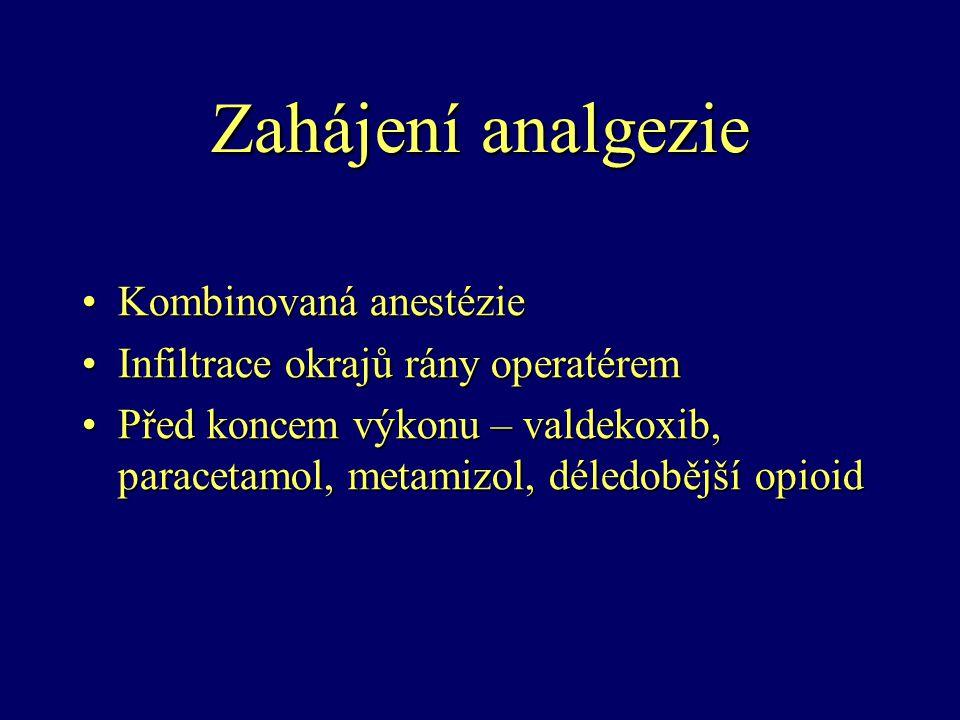 Zahájení analgezie Kombinovaná anestézie