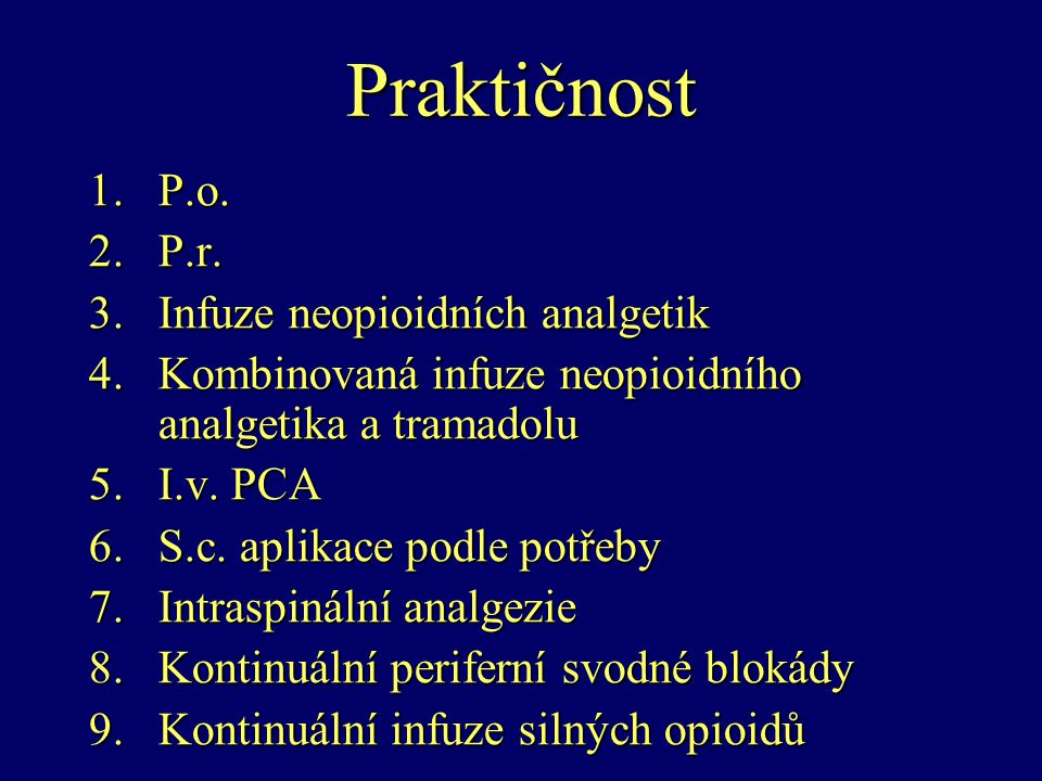 Praktičnost P.o. P.r. Infuze neopioidních analgetik