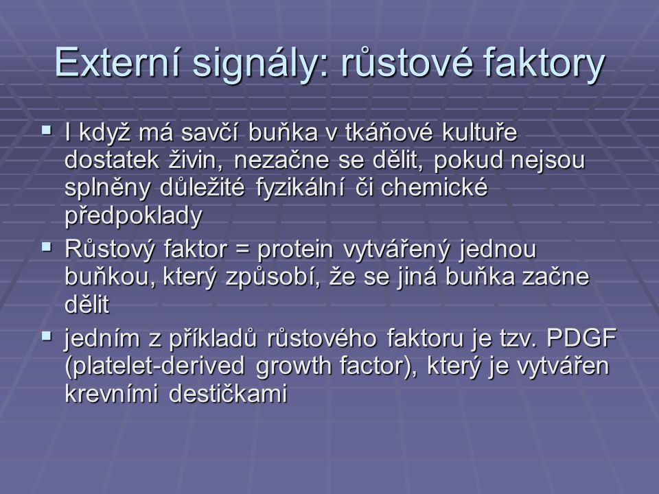 Externí signály: růstové faktory