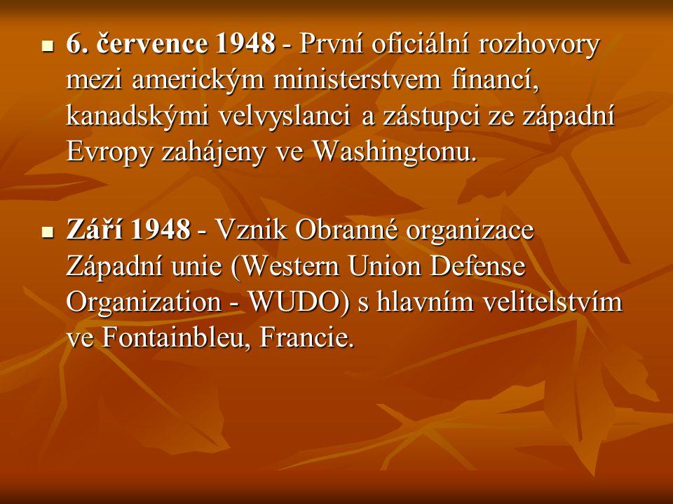 6. července 1948 - První oficiální rozhovory mezi americkým ministerstvem financí, kanadskými velvyslanci a zástupci ze západní Evropy zahájeny ve Washingtonu.