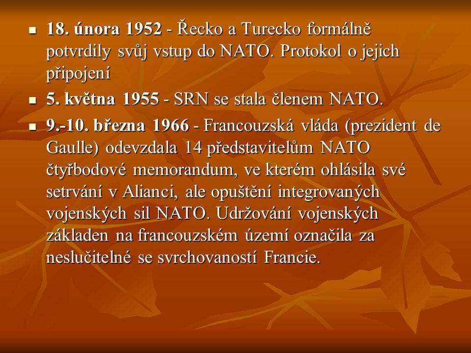 18. února 1952 - Řecko a Turecko formálně potvrdily svůj vstup do NATO