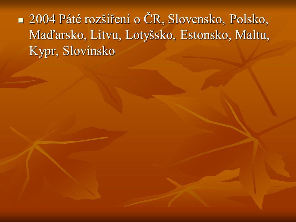2004 Páté rozšíření o ČR, Slovensko, Polsko, Maďarsko, Litvu, Lotyšsko, Estonsko, Maltu, Kypr, Slovinsko