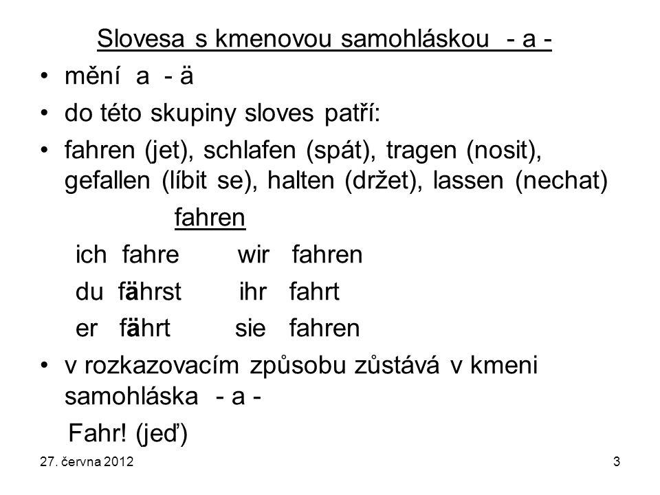 Slovesa s kmenovou samohláskou - a - mění a - ä
