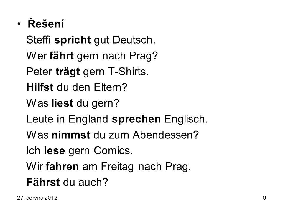 Steffi spricht gut Deutsch. Wer fährt gern nach Prag