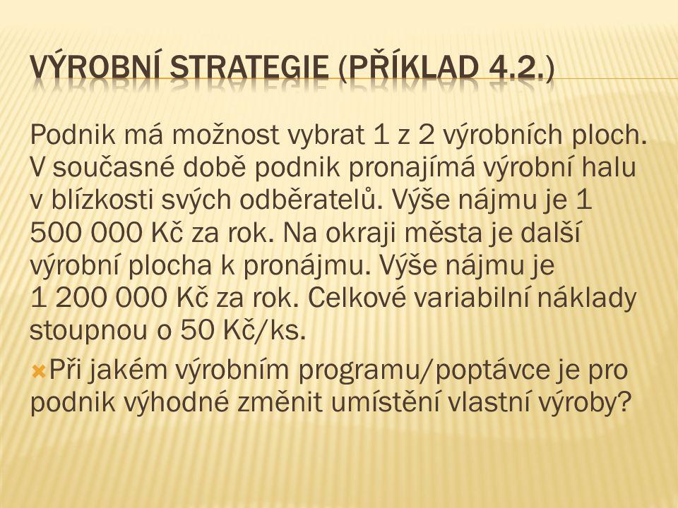 Výrobní strategie (příklad 4.2.)