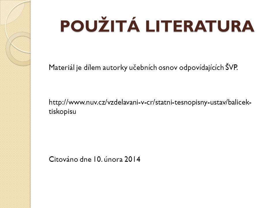 POUŽITÁ LITERATURA Materiál je dílem autorky učebních osnov odpovídajících ŠVP.