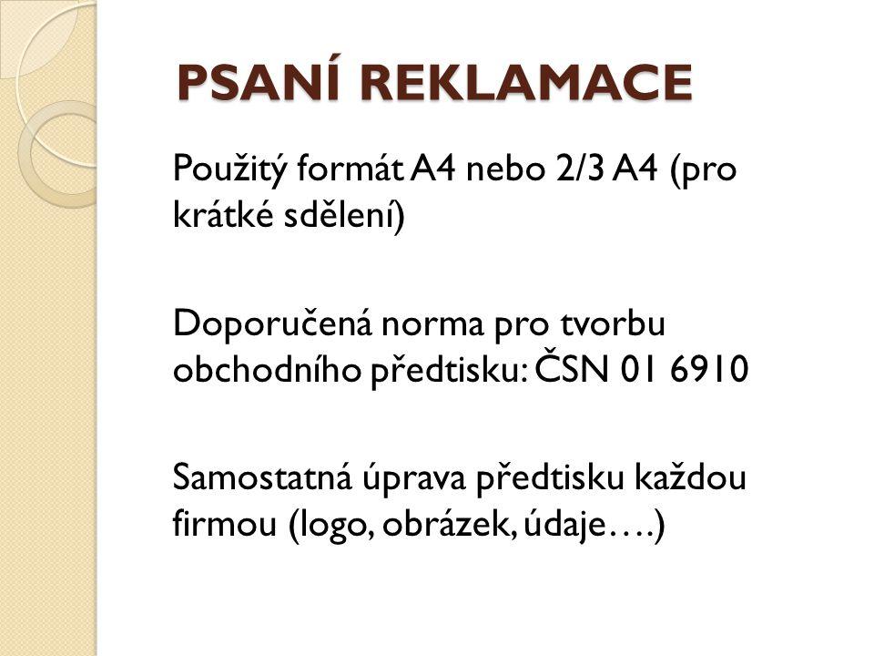 PSANÍ REKLAMACE Použitý formát A4 nebo 2/3 A4 (pro krátké sdělení)