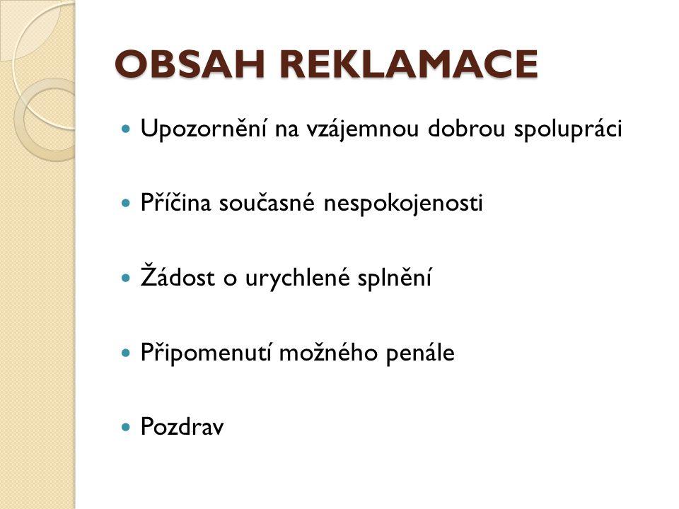 OBSAH REKLAMACE Upozornění na vzájemnou dobrou spolupráci