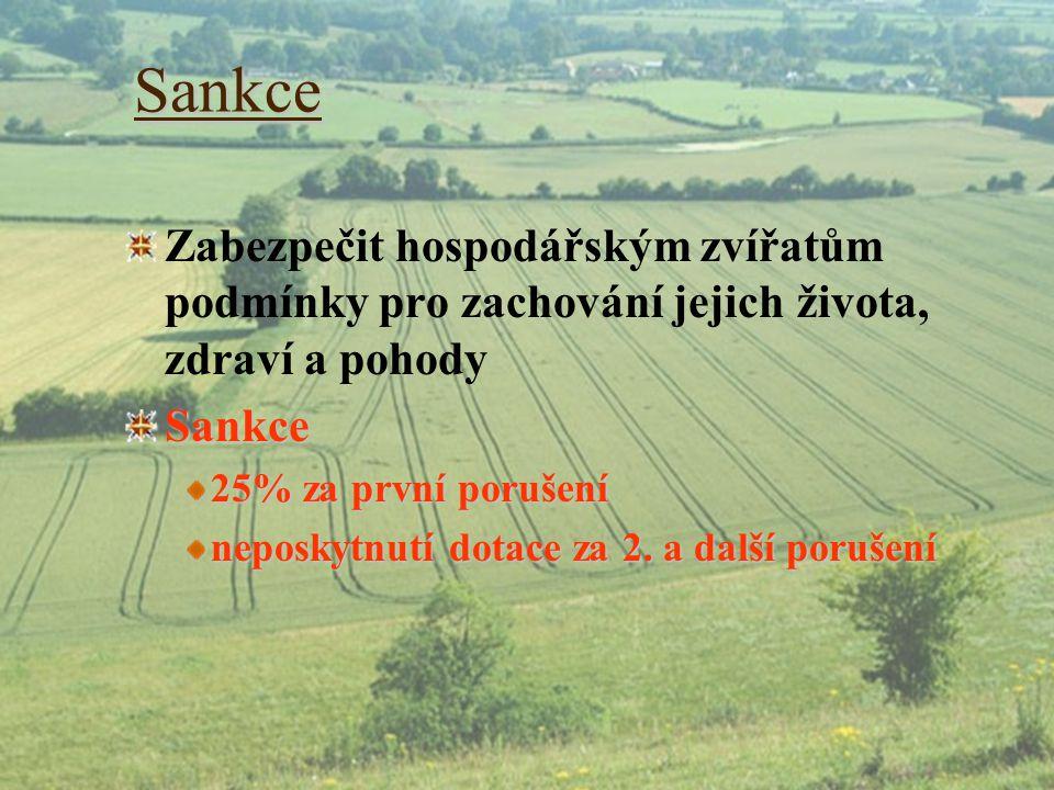 Sankce Zabezpečit hospodářským zvířatům podmínky pro zachování jejich života, zdraví a pohody. Sankce.