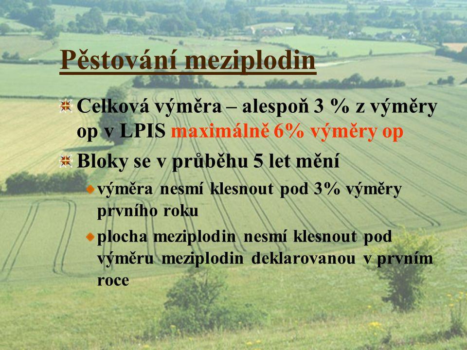 Pěstování meziplodin Celková výměra – alespoň 3 % z výměry op v LPIS maximálně 6% výměry op. Bloky se v průběhu 5 let mění.