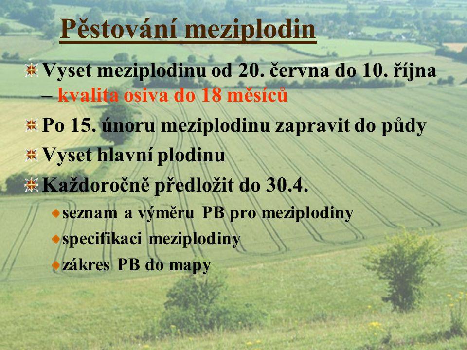 Pěstování meziplodin Vyset meziplodinu od 20. června do 10. října – kvalita osiva do 18 měsíců. Po 15. únoru meziplodinu zapravit do půdy.