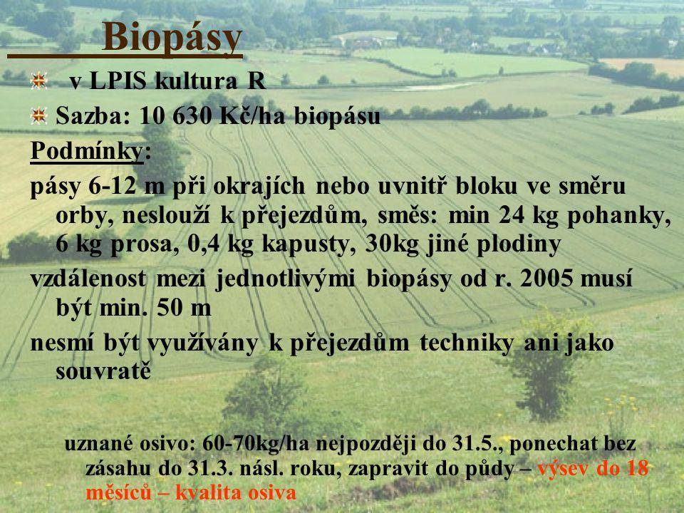 Biopásy v LPIS kultura R Sazba: 10 630 Kč/ha biopásu Podmínky: