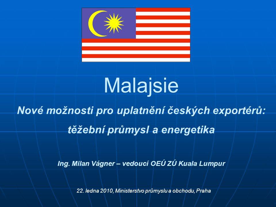 Malajsie Nové možnosti pro uplatnění českých exportérů: