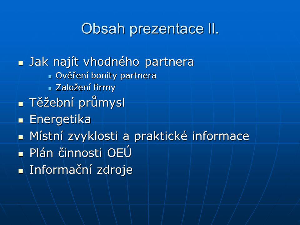 Obsah prezentace II. Jak najít vhodného partnera Těžební průmysl