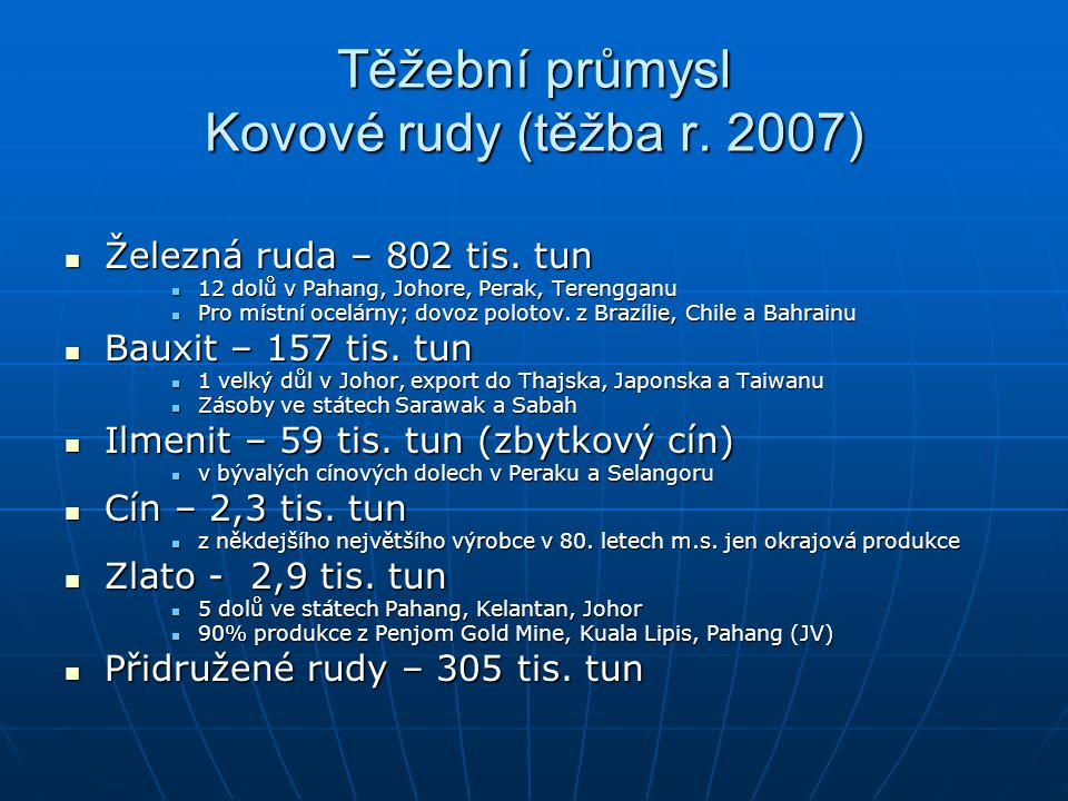 Těžební průmysl Kovové rudy (těžba r. 2007)