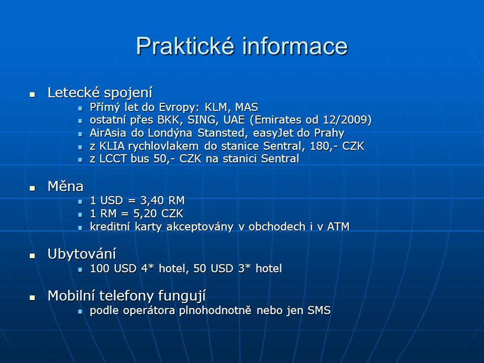 Praktické informace Letecké spojení Měna Ubytování
