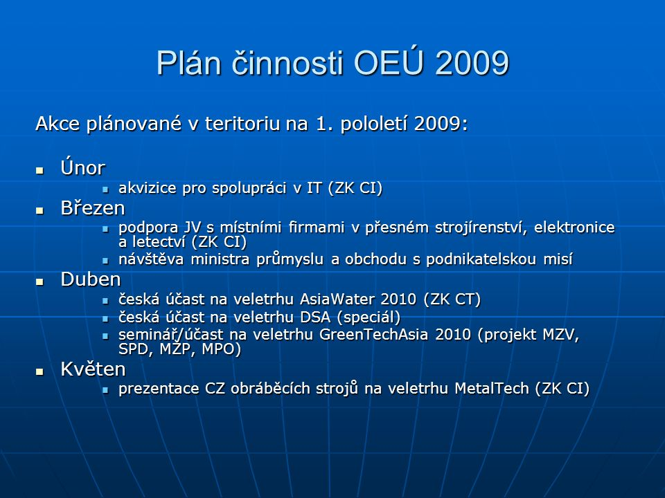 Plán činnosti OEÚ 2009 Akce plánované v teritoriu na 1. pololetí 2009: