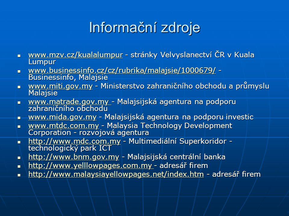 Informační zdroje www.mzv.cz/kualalumpur - stránky Velvyslanectví ČR v Kuala Lumpur.