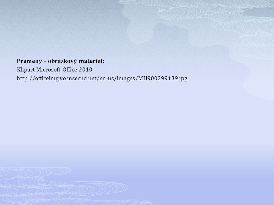 Prameny – obrázkový materiál: Klipart Microsoft Office 2010 http://officeimg.vo.msecnd.net/en-us/images/MH900299139.jpg