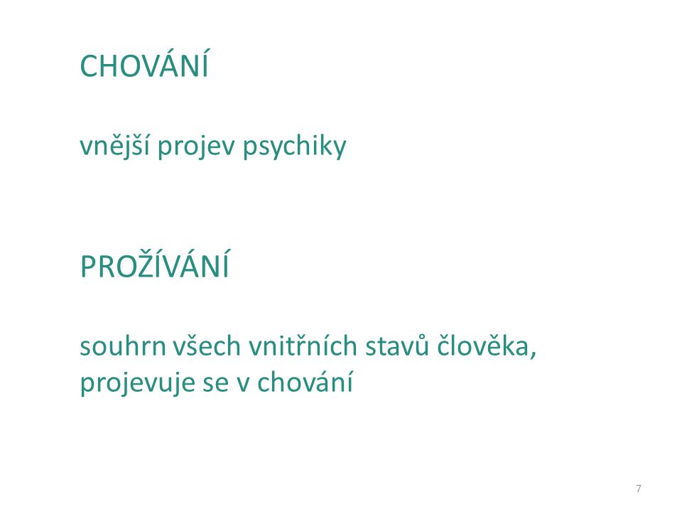 CHOVÁNÍ PROŽÍVÁNÍ vnější projev psychiky