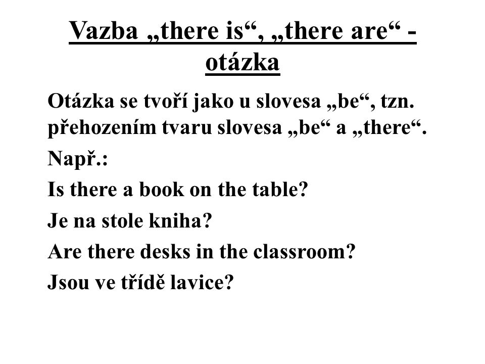"Vazba ""there is , ""there are - otázka"