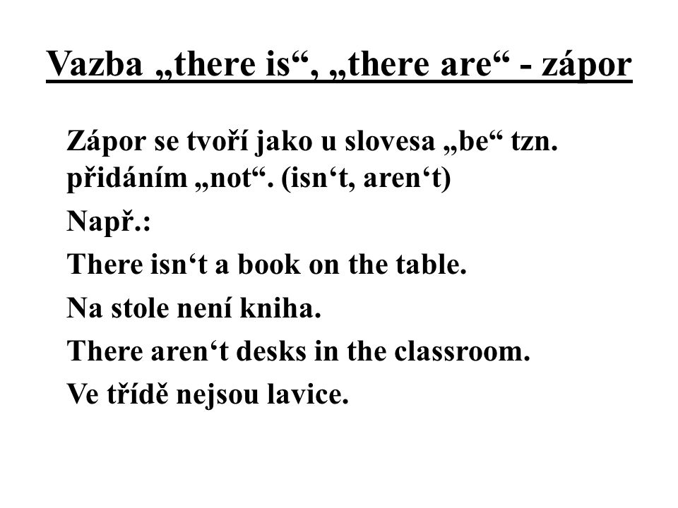 "Vazba ""there is , ""there are - zápor"