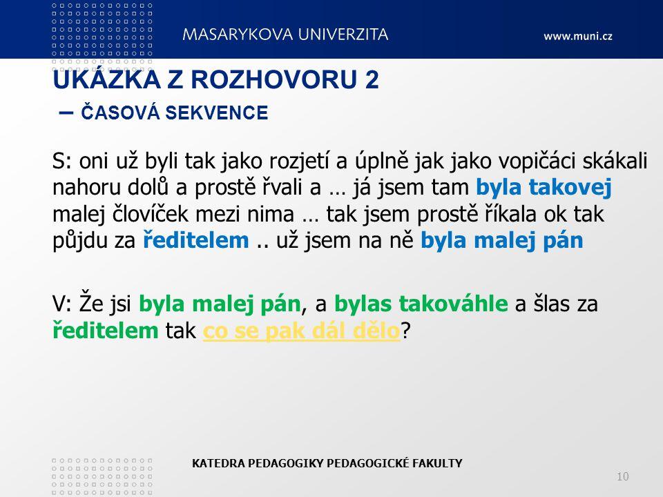 UKÁZKA Z ROZHOVORU 2 – ČASOVÁ SEKVENCE