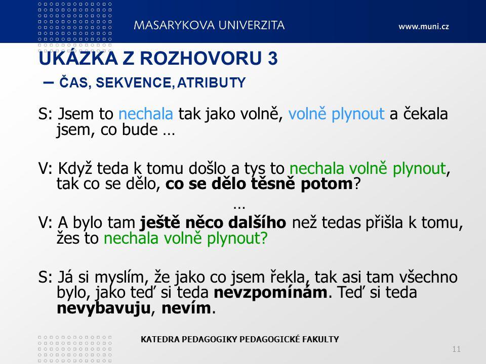 UKÁZKA Z ROZHOVORU 3 – ČAS, SEKVENCE, ATRIBUTY
