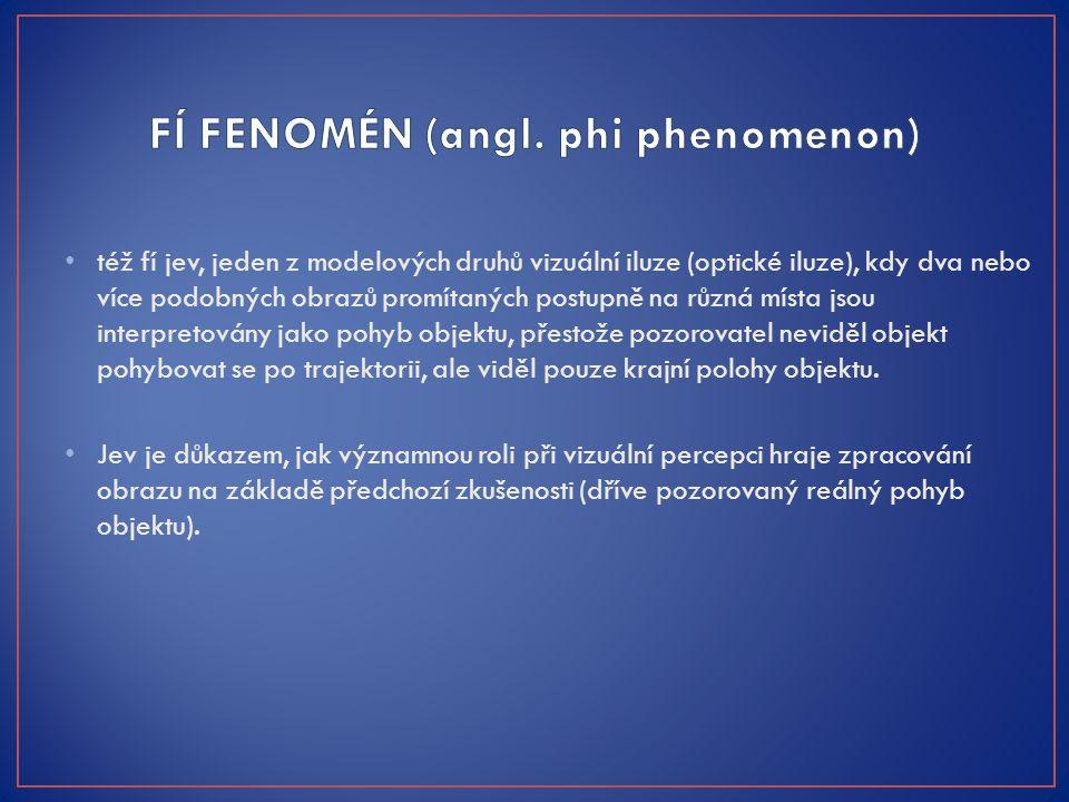 FÍ FENOMÉN (angl. phi phenomenon)