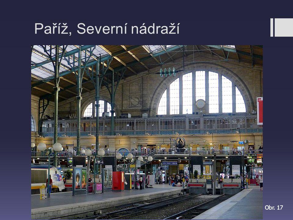 Paříž, Severní nádraží Obr. 17