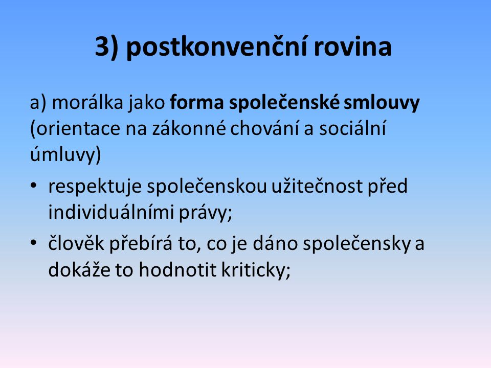 3) postkonvenční rovina
