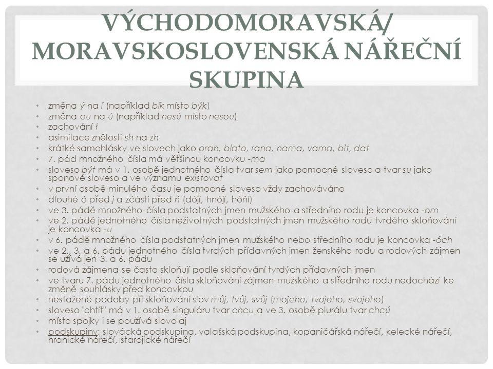 VÝCHODOMORAVSKÁ/ MORAVSKOSLOVENSKÁ NÁŘEČNÍ SKUPINA