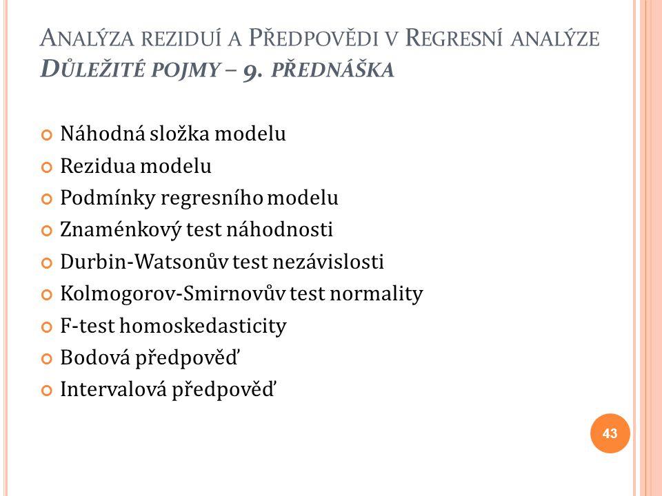 Analýza reziduí a Předpovědi v Regresní analýze Důležité pojmy – 9