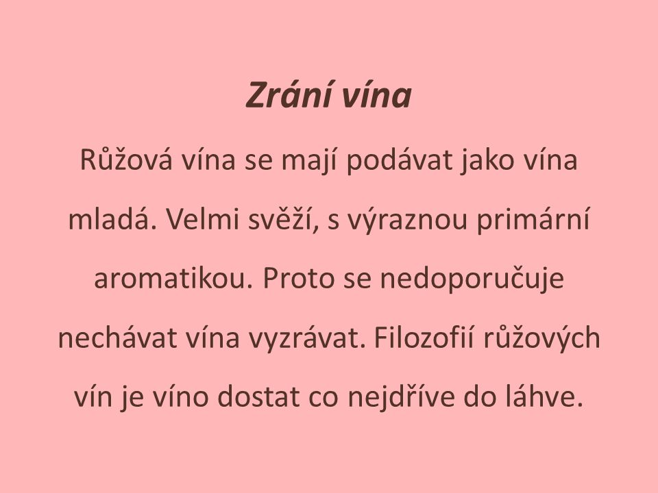 Zrání vína Růžová vína se mají podávat jako vína