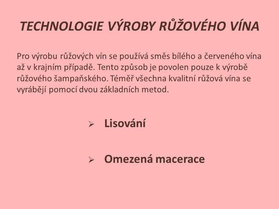TECHNOLOGIE VÝROBY RŮŽOVÉHO VÍNA